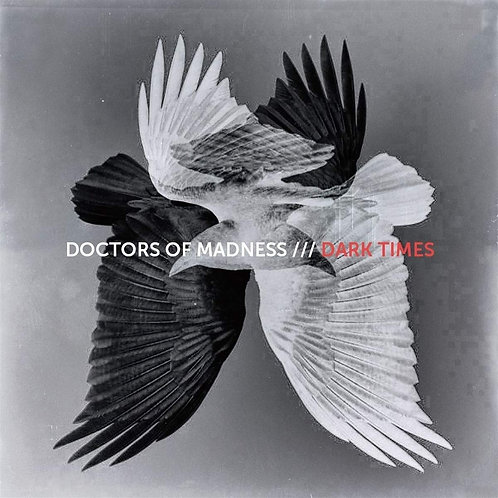 Doctors Of Madness - Dark Times CD Released 13/09/19