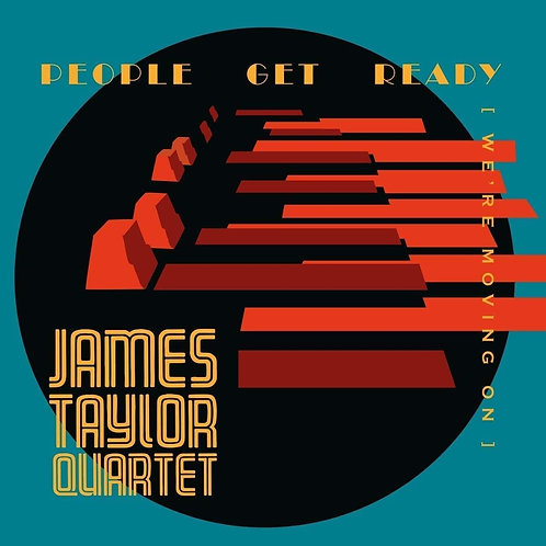James Taylor Quartet - People Get Ready (We're Moving On) LP Released 20/03/20