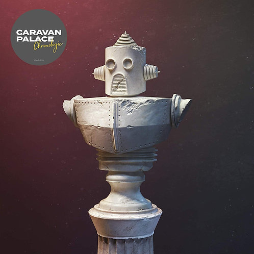 Caravan Palace - Chronologic LP Released 30/08/9