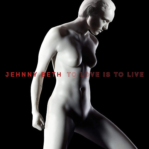 Jehnny Beth - To Love Is To Live LP Released 12/06/20
