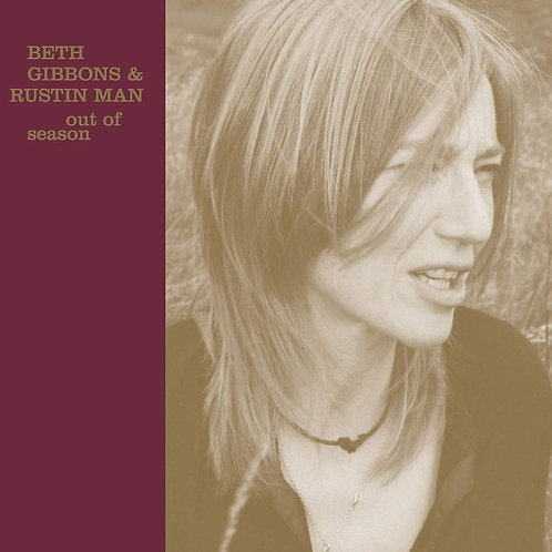 Beth Gibbons & Rustin Man - Out Of Season LP Released 11/10/19