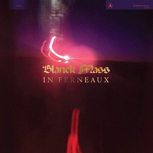 Blanck Mass - In Ferneaux LP Released 26/02/21