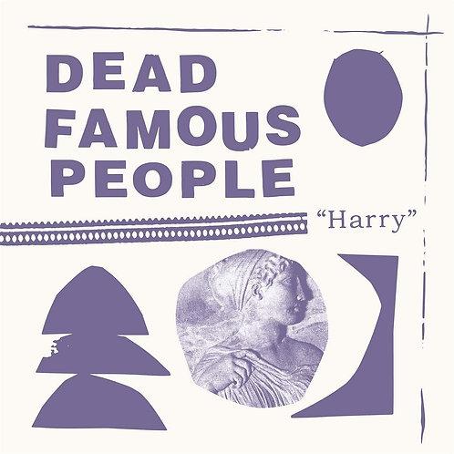 Dead Famous People - Harry LP Released 09/10/20