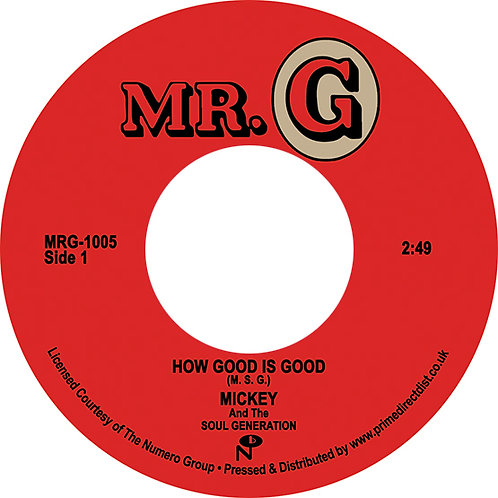 Mickey & The Soul Generation - How Good Is Good 7""