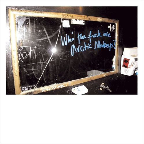 "Arctic Monkeys - Who The Fuck Are Arctic Monkeys? 10"""