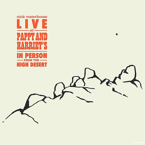 Nick Waterhouse - Live At Pappy & Harriet's CD Released 13/11/20
