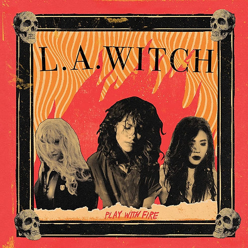 L.A. Witch - Play With Fire LP Released 21/08/20
