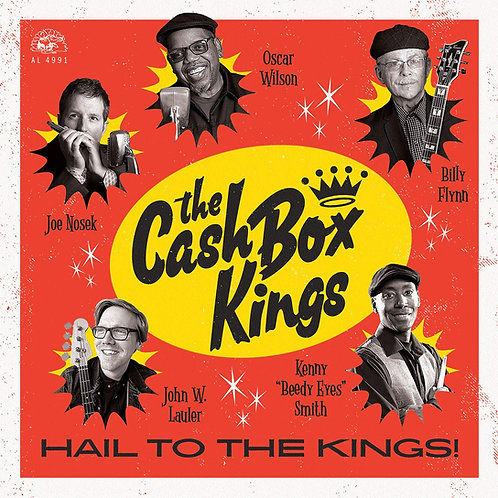 Cash Box Kings - Hail To The Kings! LP Released 28/06/19