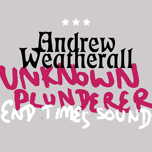 "Andrew Weatherall - Unknown Plunderer/End Times Sound 12"" Released 21/02/20"