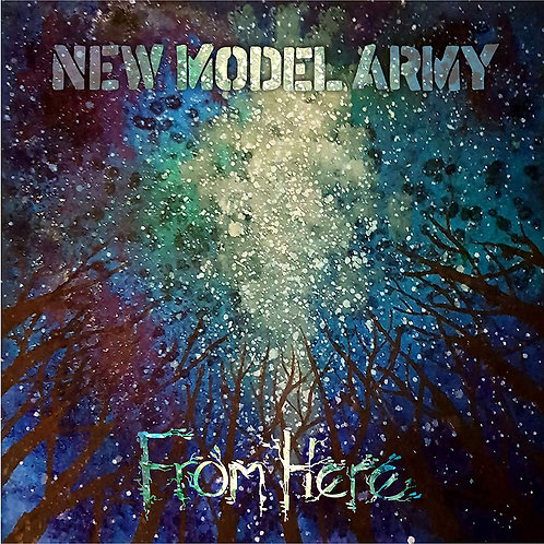 New Model Army - From Here LP Released 23/08/19