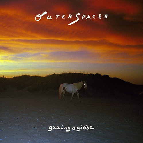 Outer Spaces - Gazing Globe LP Releases 28/06/19