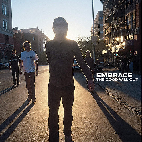 Embrace - The Good Will Out LP Released 06/03/20
