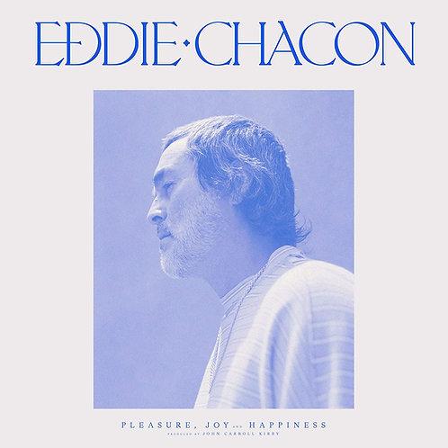 Eddie Chacon - Pleasure, Joy And Happiness LP Released 22/01/21