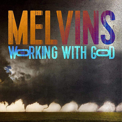 Melvins - Working With God LP Released 26/02/21