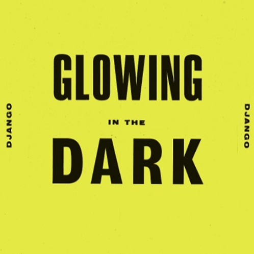 "Django Django - Glowing In The Dark 10"" Released 12/11/20"