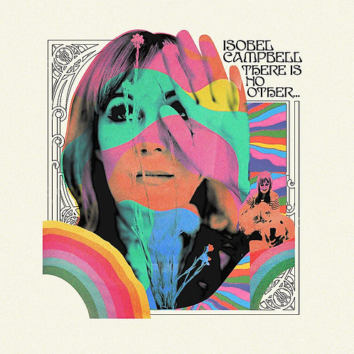 Isobel Campbell - There Is No Other LP Released 07/02/20
