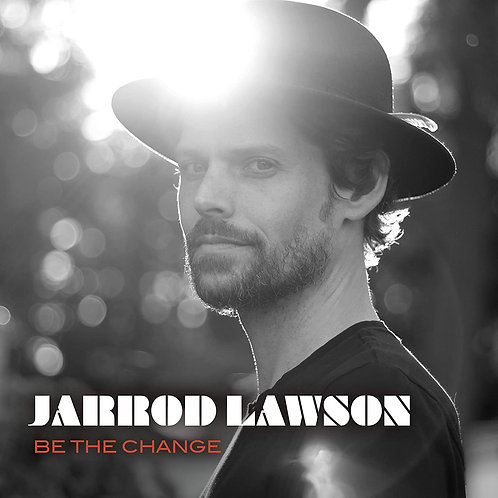 Jarrod Lawson - Be The Change LP Released 30/10/20