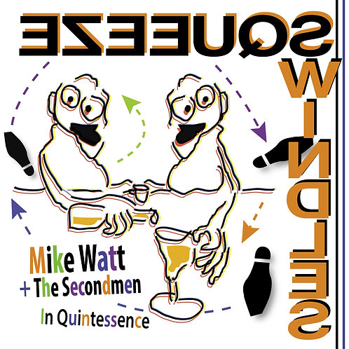 Mike Watt & The Secondmen - In Quintessence (Squeeze Cover) 7""
