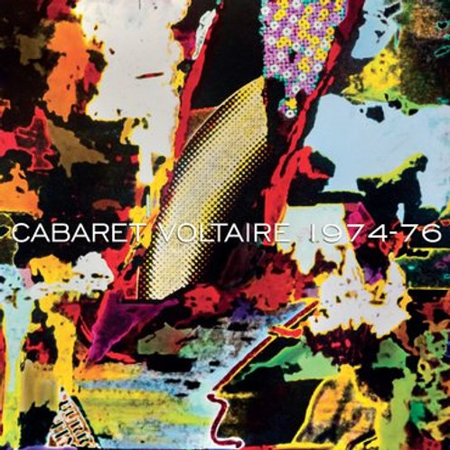 Cabaret Voltaire - 1974-76 LP Released 30/08/19