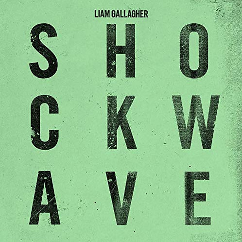 "Liam Gallagher - Shockwave 7"" Released 07/06/19"