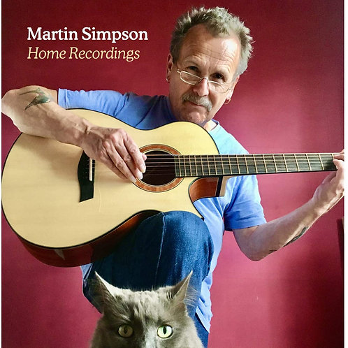 Martin Simpson - Home Recordings CD Released 13/11/20