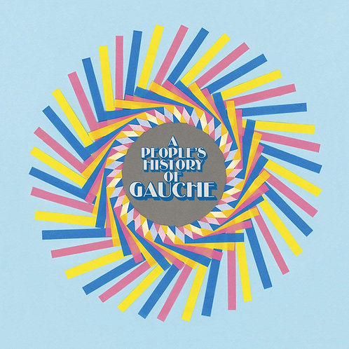 Gauche - A People's History Of Gauche CD Released 12/07/19