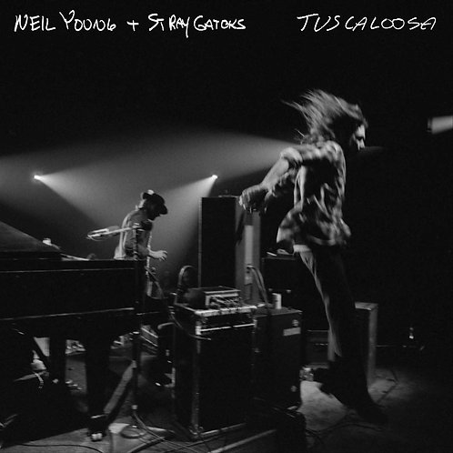 Neil Young And Stray Gators - Tuscaloosa (Live) LP Released 07/06/19