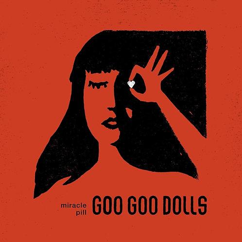 Goo Goo Dolls - Miracle Pill CD Released 13/09/19