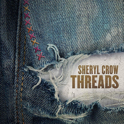 Sheryl Crow - Threads LP Released 30/08/19