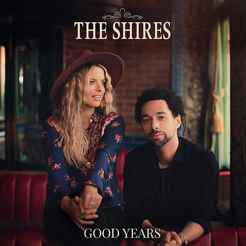 The Shires - Good Years LP Released 13/03/20