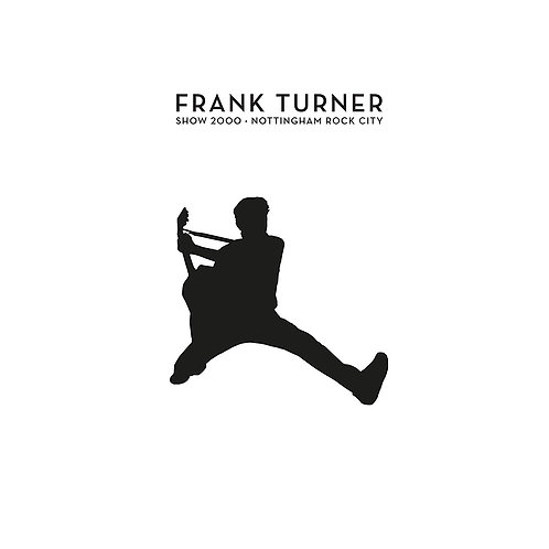 Frank Turner - Show 2000 Live At Nottingham Rock City CD/DVD Released 13/12/19