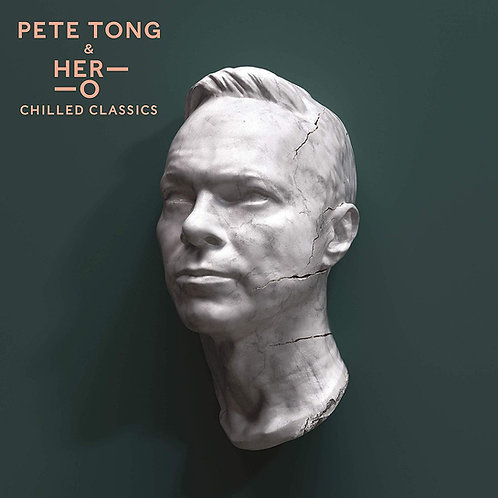 Pete Tong & Her-O - Chilled Classics CD Released 29/119