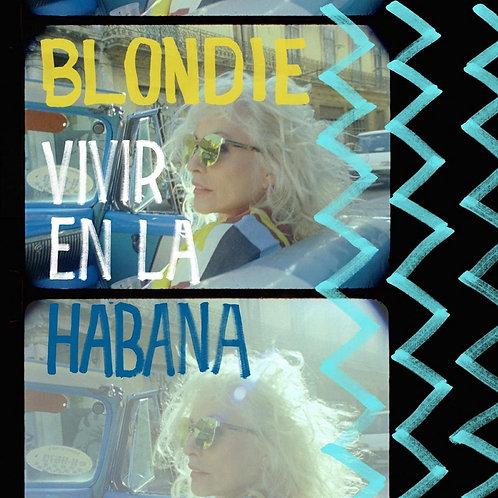 Blondie - Vivir En La Habana - Blue Vinyl LP Released 16/07/21