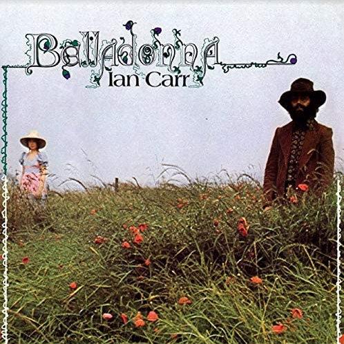 Ian Carr - Belladonna Vinyl Released 30/04/21
