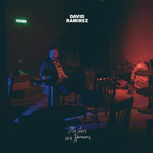 David Ramirez - My Love Is A Hurricane LP Released 31/07/20