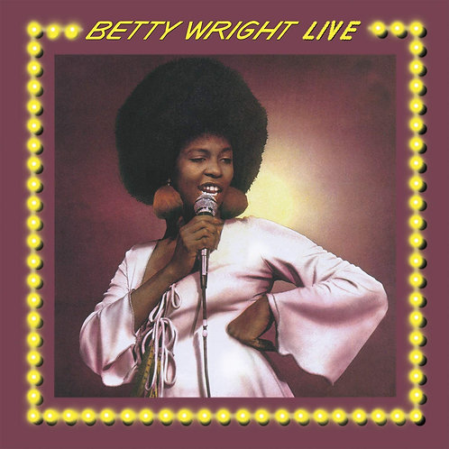 Betty Wright - Betty Wright Live Expanded LP Released 07/08/20