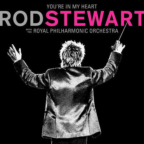 Rod Stewart & The Royal Philharmonic Orchestra - You're In My Heart CD 22/11/19