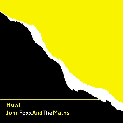 John Foxx And The Maths - Howl CD Released 24/07/20