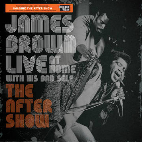 James Brown - Live At Home With His Bad Self: The After Party LP Black Friday