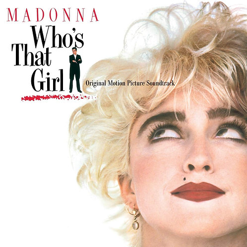 Madonna - Who's That Girl - Original Soundtrack LP Released 08/11/19