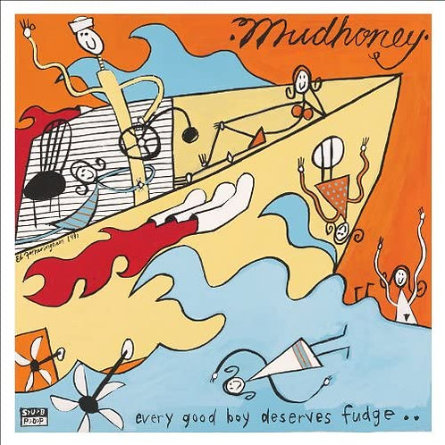 Mudhoney - Every Good Boy Deserves Fudge LP Released 28/08/20