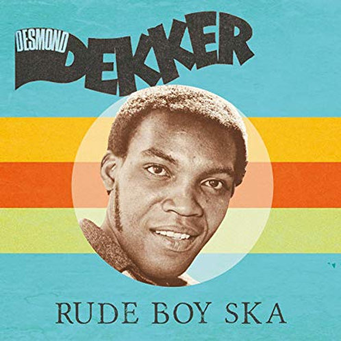 Desmond Dekker - Rude Boy Ska LP Released 24/01/20
