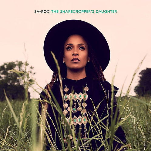 Sa-Roc - The Sharecropper's Daughter LP Released 09/10/20