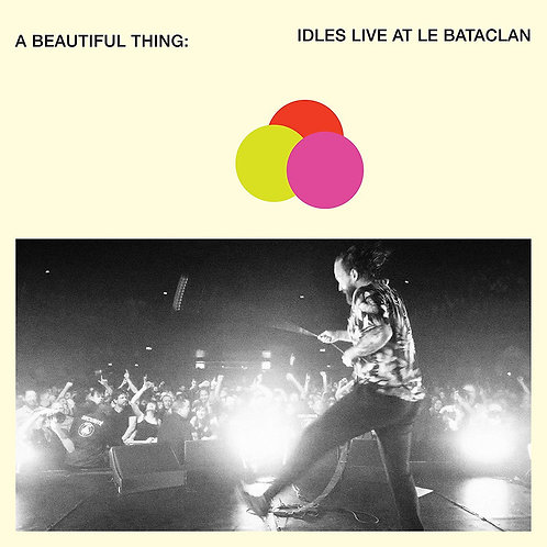 Idles - A Beautiful Thing: Idles Live At Le Bataclan LP Released 06/12/19
