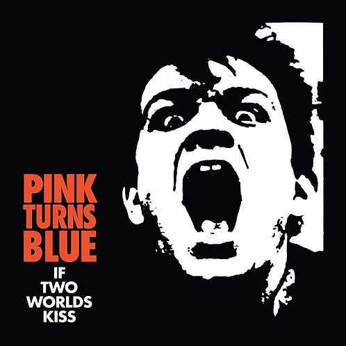 Pink Turns Blue - If Two Worlds Kiss