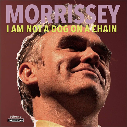 Morrissey - I Am Not A Dog On A Chain CD Released 20/03/20