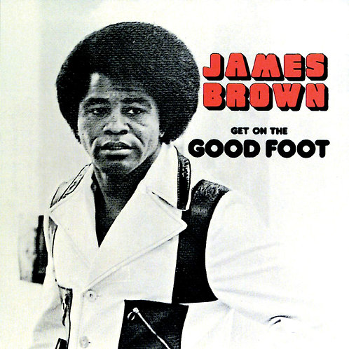 James Brown - Get On The Good Foot LP Released 21/06/19