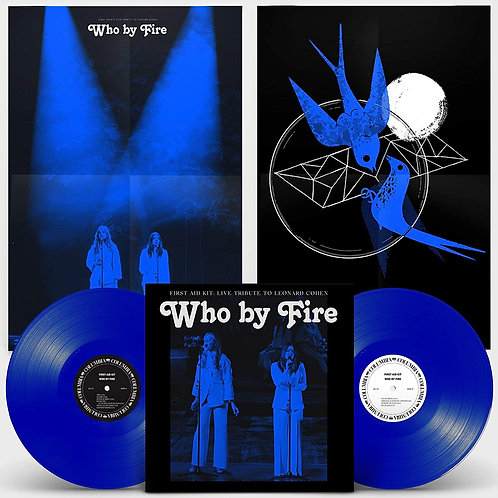 First Aid Kit - Who By Fire (Live Tribute To Leonard Cohen) LP Released 26/03/21