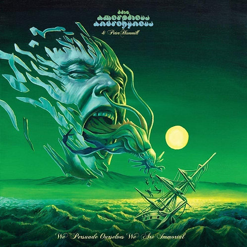 Amorphous Androgynous & Peter Hammill - We Persuade Ourselves We're Immortal LP