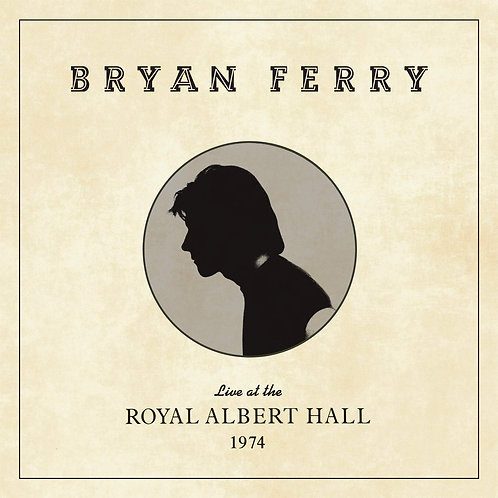 Bryan Ferry - Live At The Royal Albert Hall 1974 LP Released 07/02/20